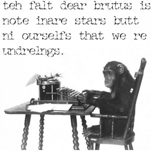 Even the simian Shakespearian can get in on the action.